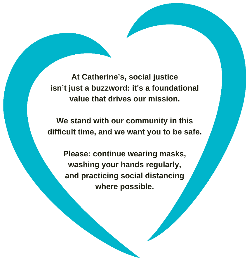 Catherine's Logo with text explaining how they stand with their community